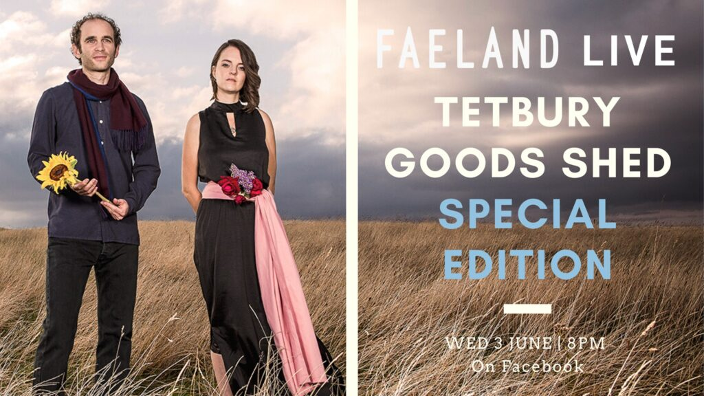 Faeland Live Episode 6: Tetbury Goods Shed Special Edition
